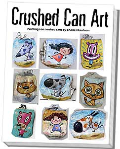 "Charles Kaufman -""Crushed Can Art"" Original paintings on recycled & upcycled beverage cans."